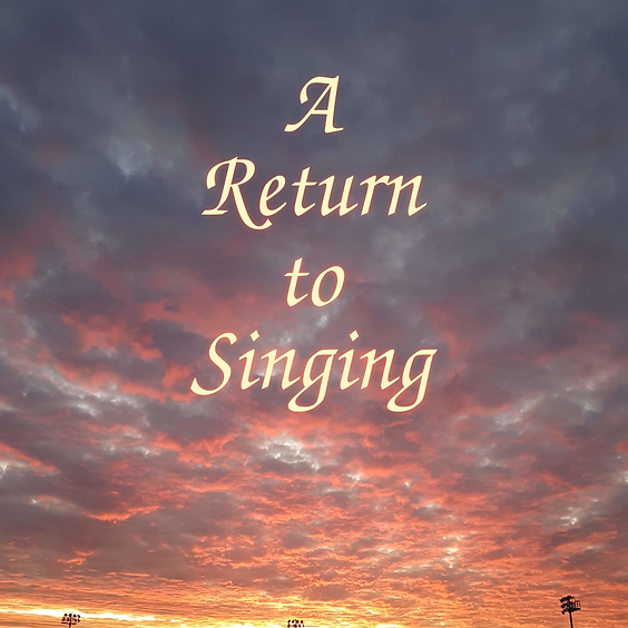 A Return to Singing