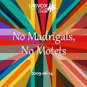 No Madrigals, No Motets