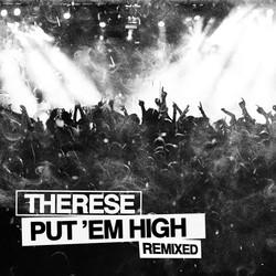 Therese - Put 'Em High