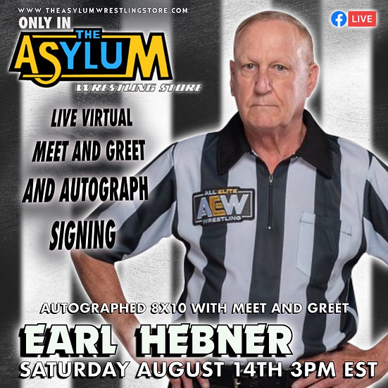 Virtual meet and greet  and autographed 8x10 COMBO with Earl Hebner