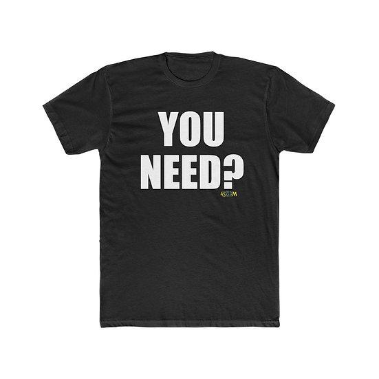 You Need?