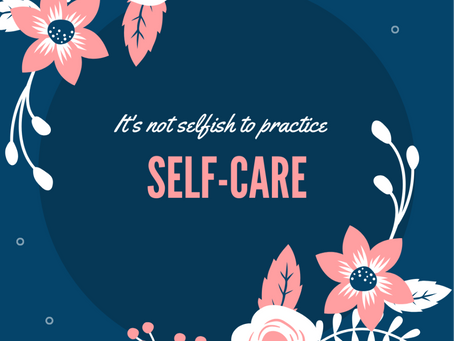 It's Not Selfish To Practice Self Care