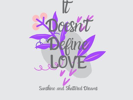It Doesn't Define Love