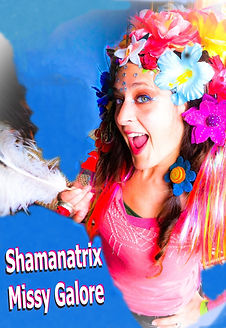 Shamanatrix Missy Galore ~*~  Galactavting Goodness with Music + heArt