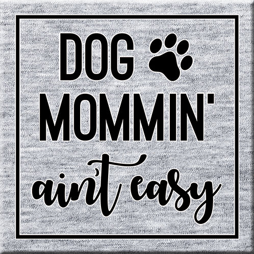 DOG MOMMIN' - Button Style Magnet