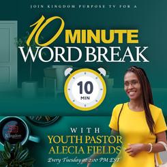 Youth Pastor Alecia Fields - 10 Minute W