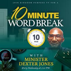 Minister Dexter Jones - 10 Minute Word B