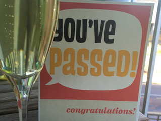 Passed Stage One –after a lot of wine, sweat and tears!