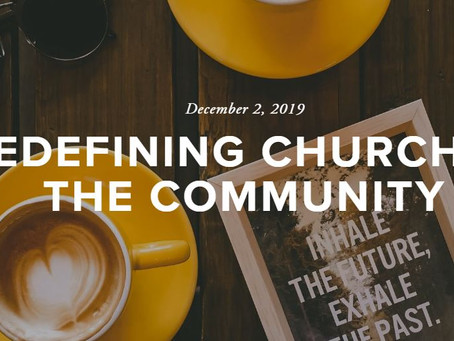 REDEFINING CHURCH IN THE COMMUNITY