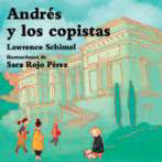 Andres Y Los Copistas by Lawrence Schimel