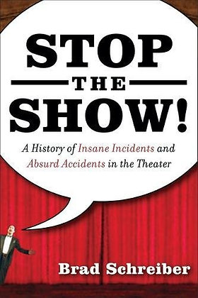 Stop the Show! by Brad Schreiber