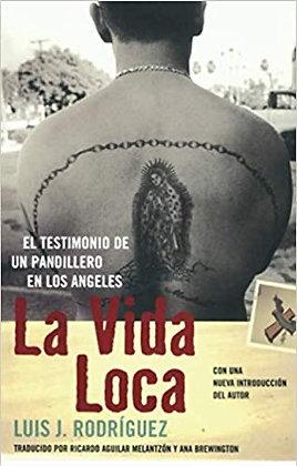 La Vida Loca: El Testimonio de un Pandillero en Los Angeles by Luis J. Rodriguez