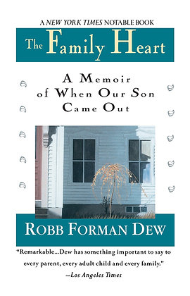The Family Heart: A Memoir of When Our Son Came Out by Robb Forman Dew