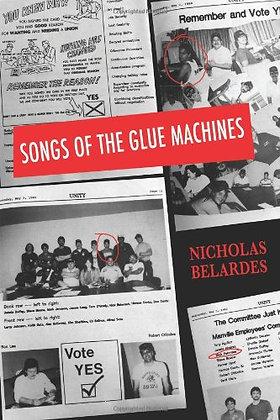 Songs of the Glue Machines by Nicolas Belardes