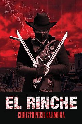 El Rinche: The Ghost Ranger of the Rio Grande by Christopher Carmona