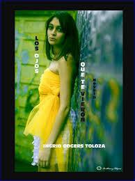 Los ojos que te vieron por Ingrid Odgers Toloza