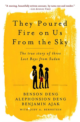 They Poured Fire on Us From the Sky The True Story of Three Lost Boys from Sudan