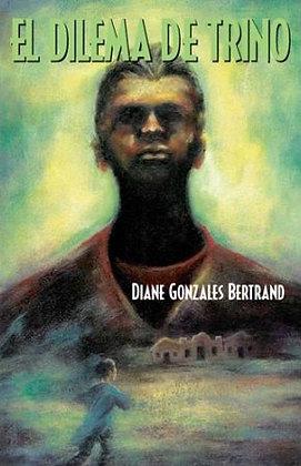 Trino's Choice by Diane Gonzales Bertrand