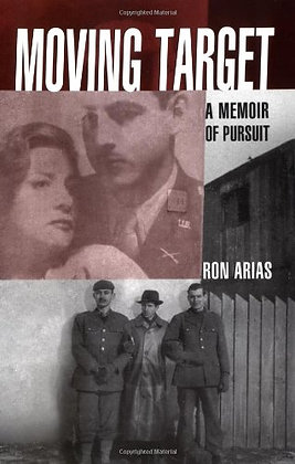 Moving Target: A Memoir of Pursuit by Ron Arias