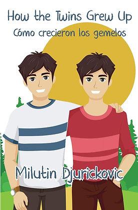How the Twins Grew Up / Cómo crecieron los gemelos by Milutin Djurickovic