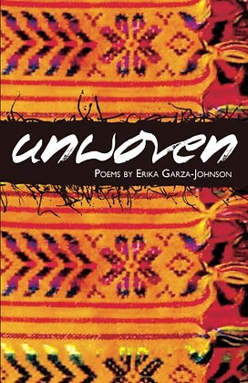 Unwoven: Poems by Erika Garza-Johnson