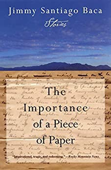 The Importance of a Piece of Paper by Jimmy Santiago Baca