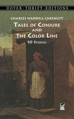Conjure Tales and Stories of the Color Line by Charles Waddell Chesnutt