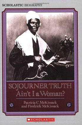 Sojourner Truth: Ain't I a Woman? by Patricia C. McKissack & Fredrick McKissack