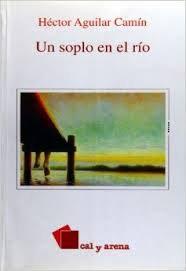 Un soplo en el río por Héctor Aguilar Camín