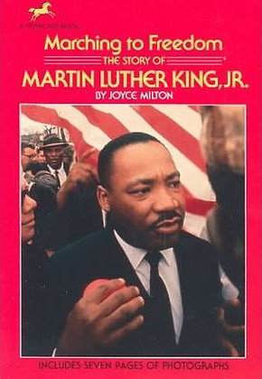 Marching To Freedom The Story of Martin Luther King, Jr. by Joyce Milton