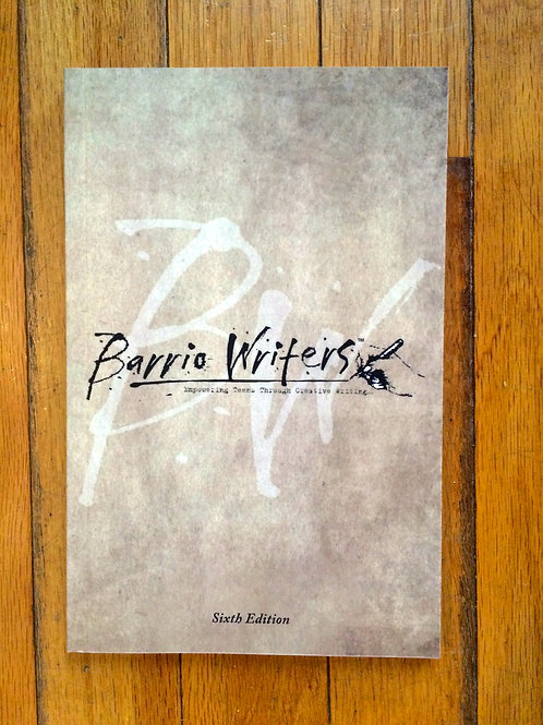 Barrio Writers 6th Edition - Temporarily Out