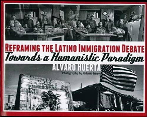 Reframing the Latino Immigration Debate by Alvaro Huerta