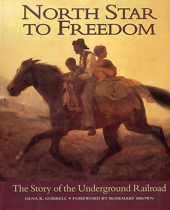 North Star to Freedom: The Story of the Underground Railroad by Gena K. Gorrell