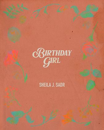 Birthday Girl by Sheila J. Sadr