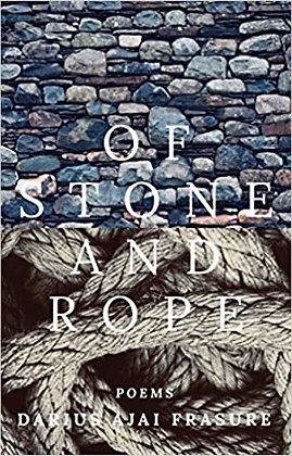 of stone and rope by Darius Ajai Frasure