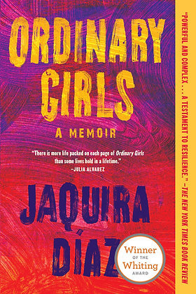 Ordinary Girls: A Memoir by Jaquira Diaz