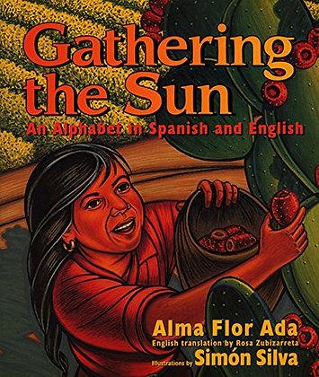Gathering the Sun An Alphabet In Spanish & English by Alma Flor Ada, Simon Silva