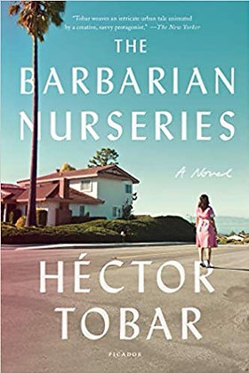 The Barbarian Nurseries: A Novel by Hector Tobar