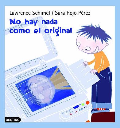 No Hay Nada Como El Original (Hardcover) by Lawrence Schimel / Sara Rojo