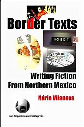 Border Texts: Writing Fiction From Northern Mexico by Núria Vilanova