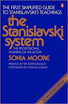 The Stanislavski System: The Professional Training of an Actor by Sonia Moore