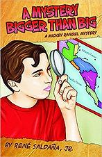 A Mystery Bigger Than Big: A Mickey Rangel Mystery by Rene Saldana Jr.