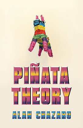 Piñata Theory by Alan Chazaro