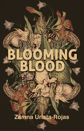 Blooming Blood by Zamna Urista-Rojas