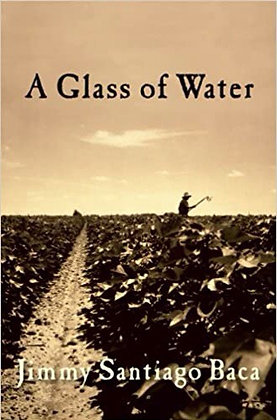 A Glass of Water by Jimmy Santiago Baca