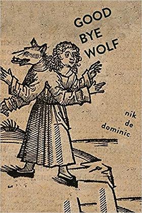 Goodbye Wolf by Nik De Dominic