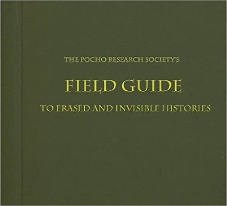 The Pocho Research Society's Field Guide by Sandra de la Loza