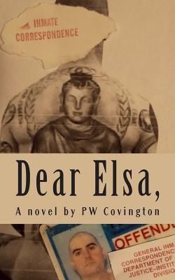 Dear Elsa,: Letters from a Texas Prison by P.W. Covington