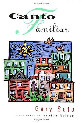 Canto familiar by Soto Gary, Illustrator by Annika Nelson