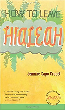 How to Leave Hialeah by Jennine Capó Crucet